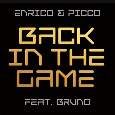 Back in the Game - Enrico & Picco Feat. Bruno mp3 download