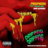 Drippin' Drippin' (feat. Yung Jae & One Hunned) - Single - Profedik mp3 download