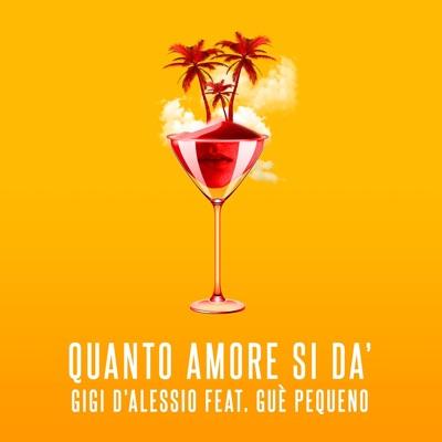 Quanto Amore Si Dà - Gigi D'Alessio Feat. Guè Pequeno mp3 download