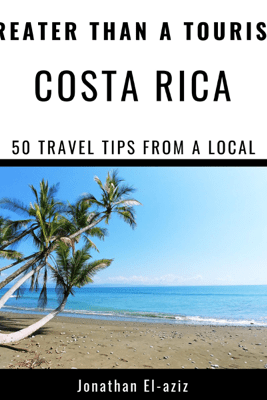 Greater Than a Tourist - Costa Rica: 50 Travel Tips from a Local (Unabridged) - Jonathan El-aziz & Greater Than a Tourist