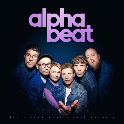 I Don't Know What's Cool Anymore - Alphabeat mp3 download