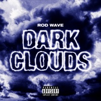 Dark Clouds - Single - Rod Wave mp3 download
