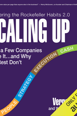 Scaling Up: How a Few Companies Make It...and Why the Rest Don't, Rockefeller Habits 2.0 (Unabridged) - Verne Harnish