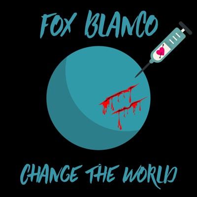 Change The World - Fox Blanco mp3 download