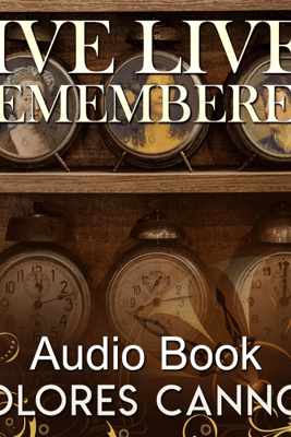 Five Lives Remembered (Unabridged) - Dolores Cannon