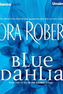 Blue Dahlia: In the Garden, Book 1 (Unabridged) - Nora Roberts
