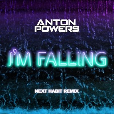 I'm Falling (Next Habit Edit) - Anton Powers mp3 download