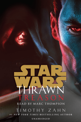 Thrawn: Treason (Star Wars) (Unabridged) - Timothy Zahn