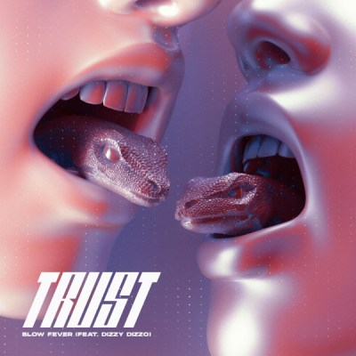 Blow Fever - Trust (feat. Dizzy Dizzo) - Single