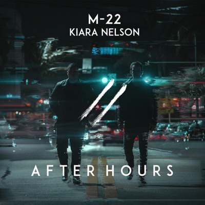 After Hours - M-22 & Kiara Nelson mp3 download