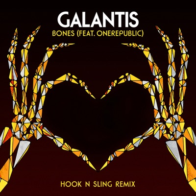 Bones (Hook N Sling Remix) - Galantis Feat. OneRepublic mp3 download