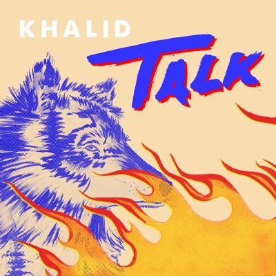 Talk-Talk - Single - Khalid mp3 download