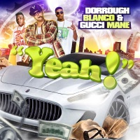 Yeah (feat. Gucci & Dorrough) - Single - Blanco mp3 download