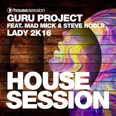 Lady 2k16 (DJ Sign Remix) - Guru Project, Mad Mick & Steve Noble mp3 download