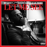 Let Me See (feat. Kevin Gates & Lil Skies) - Single - Juicy J mp3 download