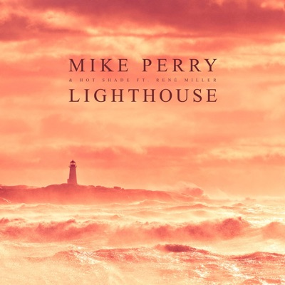 Lighthouse - Mike Perry & Hot Shade Feat. René Miller mp3 download