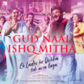 Free Download Navraj Hans, Harshdeep Kaur & Rochak Kohli Gud Naal Ishq Mitha (From