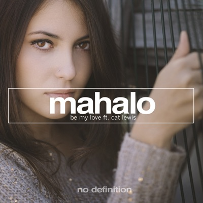 Be My Love - Mahalo Feat. Cat Lewis mp3 download