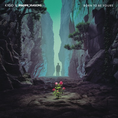 Born To Be Yours - Kygo & Imagine Dragons mp3 download