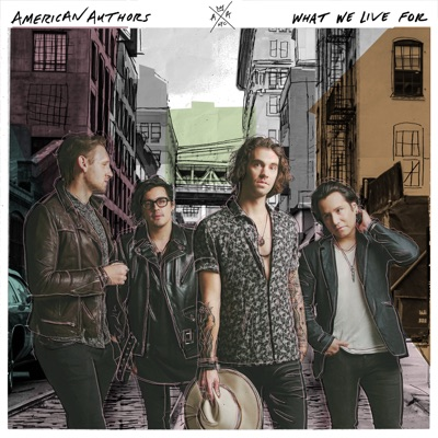 What We Live For - American Authors mp3 download