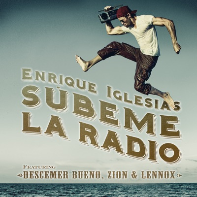 Súbeme La Radio - Enrique Iglesias Feat. Descemer Bueno & Zion & Lennox mp3 download