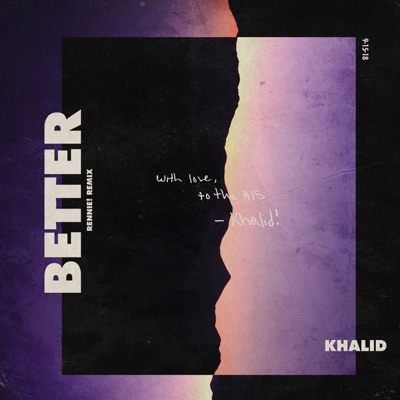 Better (Rennie! Remix) - Khalid mp3 download