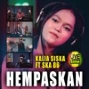 download lagu Kalia Siska HEMPASKAN (feat. Ska 86) [Tarik Sis Semongko]