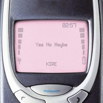 KIRE - Yes No Maybe - Single