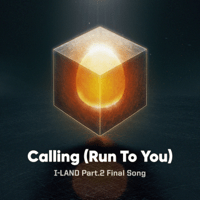I-LAND - Calling (Run To You)
