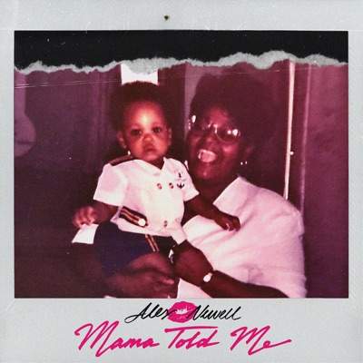 Mama Told Me - Alex Newell mp3 download