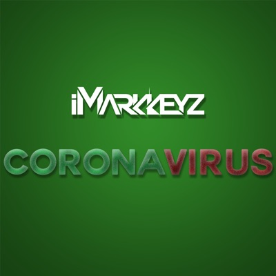 Coronavirus (Radio Edit) - iMarkkeyz mp3 download