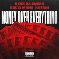 Money Over Everything - Single - Keak da Sneak, Gucci Mane & Kafani mp3 download