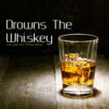 Free Download Jason Taylor Drowns the Whiskey (feat. Anthony Aldean) Mp3