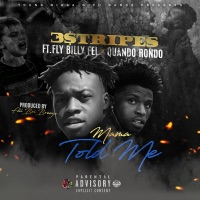 Mama Told Me (feat. Fly Billy Fel & Quando Rondo) - Single - 3$tripes mp3 download