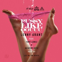 Pussy Like Oouuu (feat. Tory Lanez & Aviator Keyz) - Single - Lenny Grant mp3 download