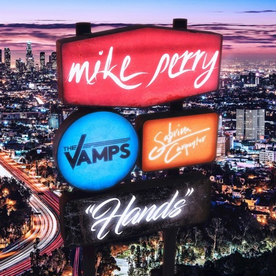 Hands - Mike Perry Feat. The Vamps & Sabrina Carpenter mp3 download