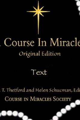 A Course in Miracles: Original Edition Text (Unabridged) - Helen Schucman & William T. Thetford