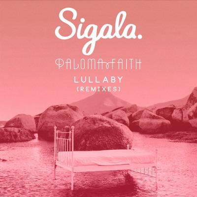 Lullaby (Sigala Festival Edit) - Sigala & Paloma Faith mp3 download