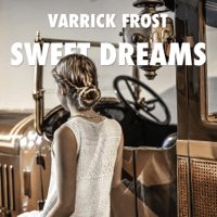 Sweet Dreams Varrick Frost MP3