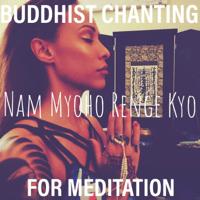 Buddhist Chanting for Meditation: Nam Myoho Renge Kyo Mandala Rebo MP3