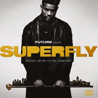 SUPERFLY (Original Motion Picture Soundtrack) - Future & Lil Wayne mp3 download
