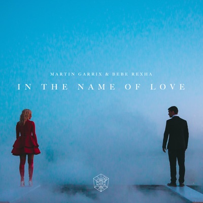 In The Name Of Love - Martin Garrix & Bebe Rexha mp3 download