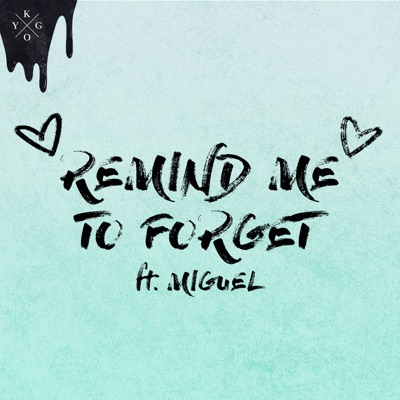Remind Me To Forget - Kygo & Miguel mp3 download