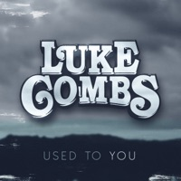 Used to You - Single - Luke Combs mp3 download