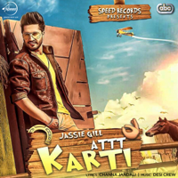 Attt Karti (with Desi Crew) Jassi Gill MP3