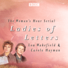 Lou Wakefield & Carole Hayman - Ladies of Letters: The complete BBC Radio collection  artwork