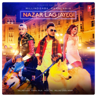 Nazar Lag Jayegi Millind Gaba, Kamal Raja & Music Mg