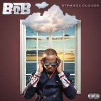 Strange Clouds (feat. Lil Wayne) [Big Dope P Remix] - Single - B.o.B mp3 download