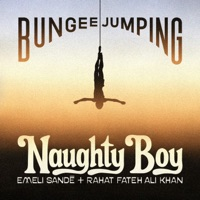Bungee Jumping (feat. Emeli Sandé & Rahat Fateh Ali Khan) - Single - Naughty Boy mp3 download