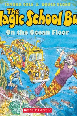The Magic School Bus on the Ocean Floor (Unabridged) - Joanna Cole